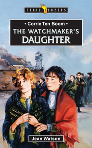 Corrie Ten Boom: Watchmaker's Daughter - eBook  -     By: Jean Watson