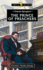 Charles Spurgeon: Prince of Preachers - eBook  -     By: Christian George