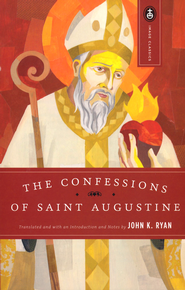 The Confessions of St. Augustine   -     By: John K. Ryan
