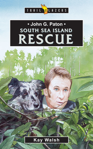 John G Paton: South Sea Island Rescue - eBook  -     By: Kay Walsh