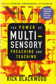 The Power of Multisensory Preaching and Teaching: Increase Attention, Comprehension, and Retention - eBook  -     By: Rick Blackwood