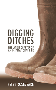 Digging Ditches: The Latest Chapter of an Inspirational Life - eBook  -     By: Dr. Helen Roseveare