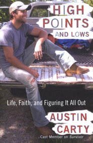 High Points and Lows: Life, Faith, and Figuring It All Out  -     By: Austin Carty