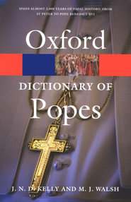 A Dictionary of Popes, Second Edition   -     By: J.N.D. Kelly, Michael Walsh
