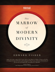 Marrow of Modern Divinity - eBook  -     By: Edward Fisher