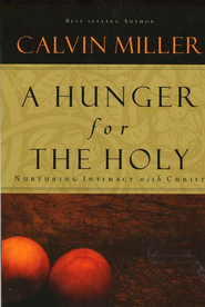 A Hunger for the Holy   -     By: Calvin Miller