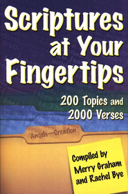 Scriptures at Your Fingertips   -     Edited By: Merry Graham, Rachel Bye     By: Merry Graham & Rachel Bye, comps.