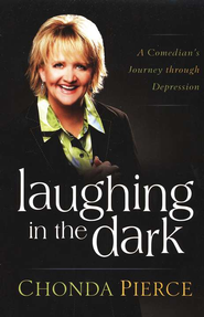 Laughing in the Dark: A Comedian's Journey through Depression - Slightly Imperfect  -     By: Chonda Pierce