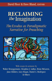 Reclaiming the imagination: the exodus as paradigmatic narrative for preaching - eBook  -     Edited By: David Fleer, Dave Bland     By: David Fleer(Eds.) & Dave Bland(Eds.)