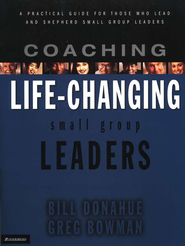 Coaching Life-Changing Small Group Leaders: A Practical Guide for Those Who Lead and Shepherd Small Group Leaders - eBook  -     By: Bill Donahue, Greg Bowman