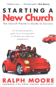 Starting a New Church: The Church Planter's Guide to Success   -              By: Ralph Moore