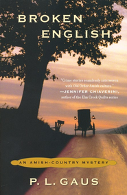 Broken English: An Amish Country Mystery Series   -     By: P.L. Gaus