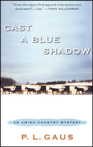 Cast a Blue Shadow: An Amish Country Mystery Series   -     By: Paul L. Gaus