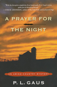 A Prayer for the Night: An Amish Country Mystery Series   -     By: P.L. Gaus