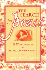 The Search for Peace  -     By: Wanda Gutierrez