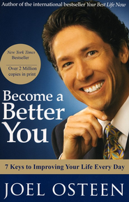 Become a Better You    -     By: Joel Osteen