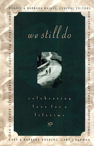 We Still Do: Celebrating Lifelong Marriage  -     By: Barbara Rainey