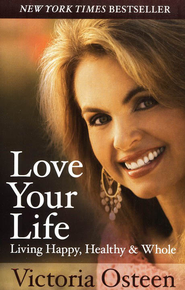 Love Your Life, Softcover   -     By: Victoria Osteen