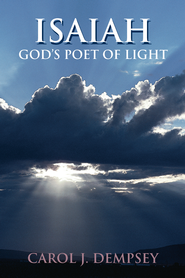 Isaiah: God's poet of light - eBook  -     By: Carol Dempsey