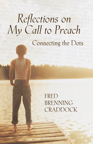 Reflections on my call to preach - eBook  -     By: Fred Brenning Craddock
