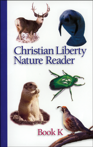 Christian Liberty Nature Reader, Book K   -