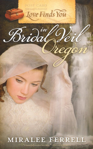 Love Finds You in Bridal Veil, Oregon - eBook  -     By: Miralee Ferell