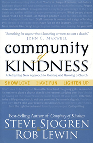 Community of Kindness: A Refreshing New Approach to Planting and  Growing a Church  -     By: Steve Sjogren, Rob Lewin