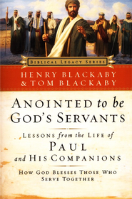 Anointed to Be God's Servants: How God Blesses Those Who Serve Together  -              By: Henry Blackaby, Tom Blackaby