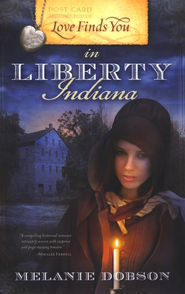 Love Finds You in Liberty, Indiana - eBook  -     By: Melanie Dobson