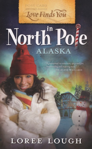 Love Finds You in North Pole, Alaska - eBook  -     By: Loree Lough