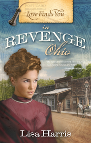 Love Finds You in Revenge, Ohio - eBook  -     By: Lisa Harris