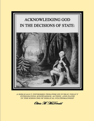 Acknowledging God in the Decisions of State: A Treatise on Biblical Statesmanship - eBook  -     By: Olivia M. McDonald