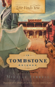 Love Finds You in Tombstone, Arizona - eBook  -     By: Miralee Ferrell