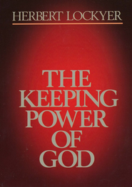 The Keeping Power of God  -     By: Herbert Lockyer