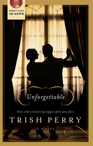 Unforgettable - eBook  -     By: Trish Perry