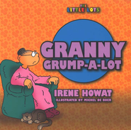 The Little Lots: Granny Grump-A-Lot   -     By: Irene Howat