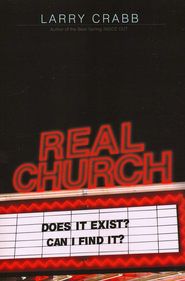 Real Church: Does it exist? Can I find it?  -     By: Larry Crabb