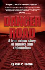 Danger Road: A True Crime Story of Murder and Redemption - eBook  -     By: John P. Contini