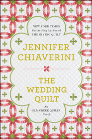 The Wedding Quilt  -              By: Jennifer Chiaverini