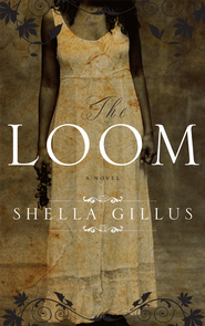 The Loom - eBook  -     By: Shella Gillus