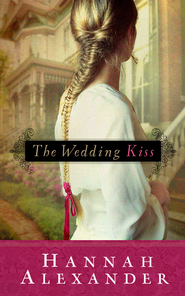The Wedding Kiss - eBook  -     By: Hannah Alexander