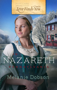 Love Finds You in Nazareth, Pennsylvania - eBook  -     By: Melanie Dobson