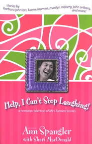 Help, I Can't Stop Laughing!: A Nonstop Collection of Life's Funniest Stories - eBook  -     By: Ann Spangler, Shari MacDonald