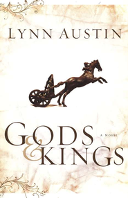 Gods & Kings, Chronicles of the King Series #1   -              By: Lynn Austin