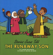 Stories Jesus Told: The Runaway Son, Board Book   -              By: Carine MacKenzie