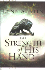 The Strength of His Hand, Chronicles of the King Series #3   -              By: Lynn Austin