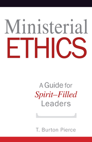 Ministerial Ethics: A Guide for Spirit-Filled Leaders - eBook  -     By: T. Pierce