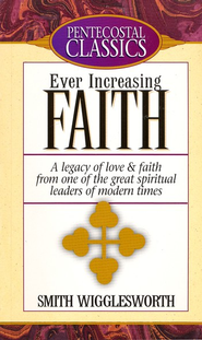 Ever Increasing Faith - eBook  -     By: Smith Wigglesworth