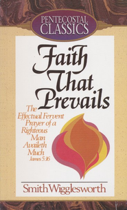 Faith That Prevails - eBook  -     By: Smith Wigglesworth