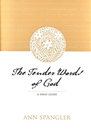 The Tender Words of God: A Daily Guide - eBook  -     By: Ann Spangler